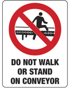 Prohibition Sign - Do Not Walk Or Stand On Conveyor